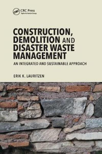Construction, Demolition and Disaster Waste Management - Erik K. Lauritzen