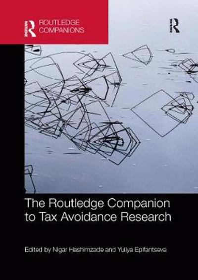 The Routledge Companion to Tax Avoidance Research - Nigar Hashimzade