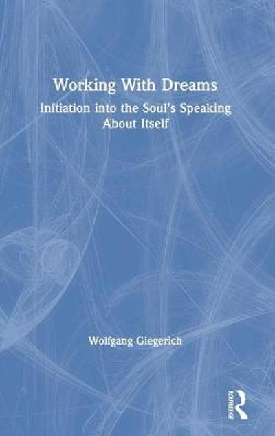Working With Dreams - Wolfgang Giegerich