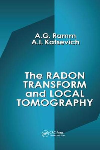 The Radon Transform and Local Tomography - Alexander G. Ramm