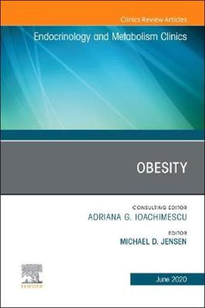Obesity, An Issue of Endocrinology and Metabolism Clinics of North America - Michael D. Jensen