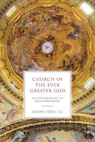 Church of the Ever Greater God - Aaron Pidel, S.J.
