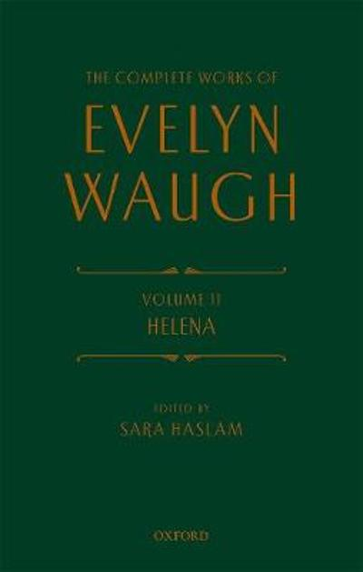 The Complete Works Evelyn Waugh: Helena - Evelyn Waugh