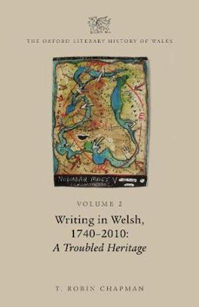The Oxford Literary History of Wales - T. Robin Chapman