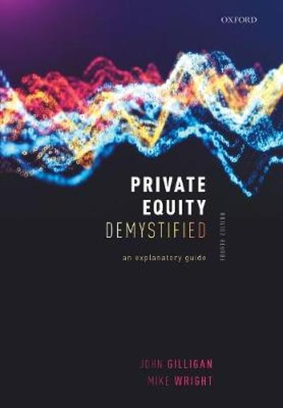 Private Equity Demystified - John Gilligan