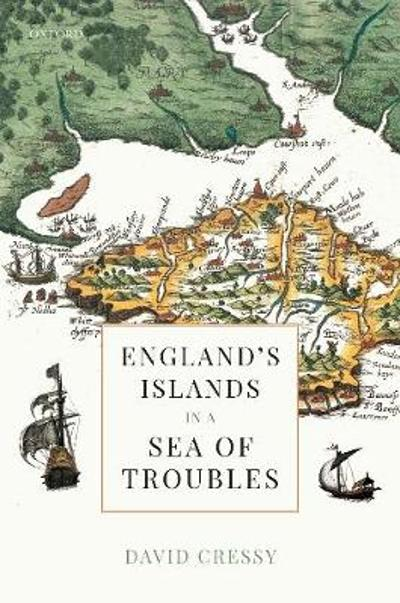 England's Islands in a Sea of Troubles - David Cressy