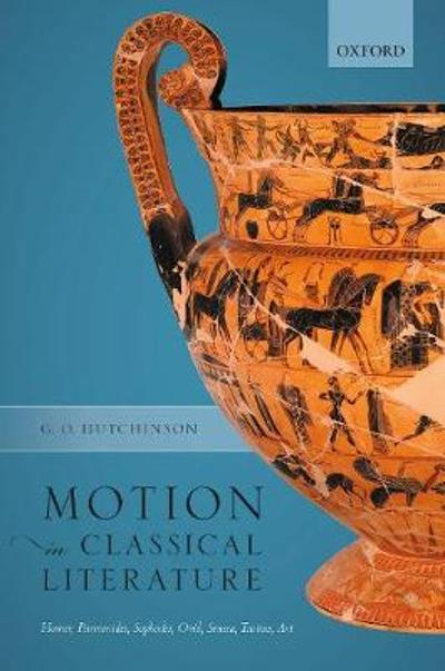 Motion in Classical Literature - G. O. Hutchinson