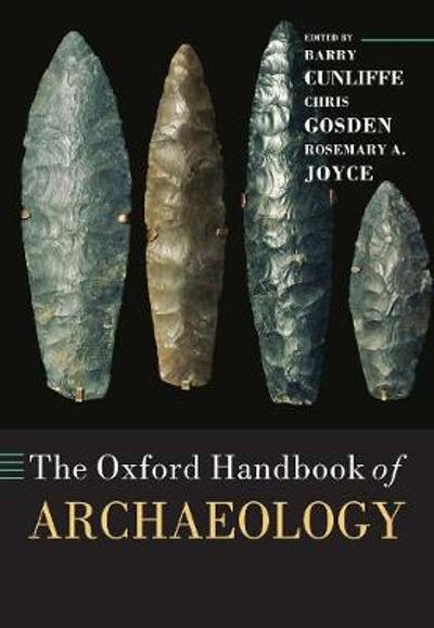 The Oxford Handbook of Archaeology - Barry Cunliffe