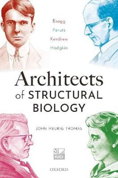 Architects of Structural Biology - John Meurig Thomas