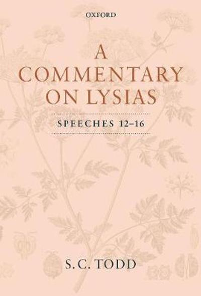 A Commentary on Lysias, Speeches 12-16 - S. C. Todd