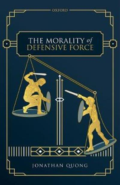 The Morality of Defensive Force - Jonathan Quong