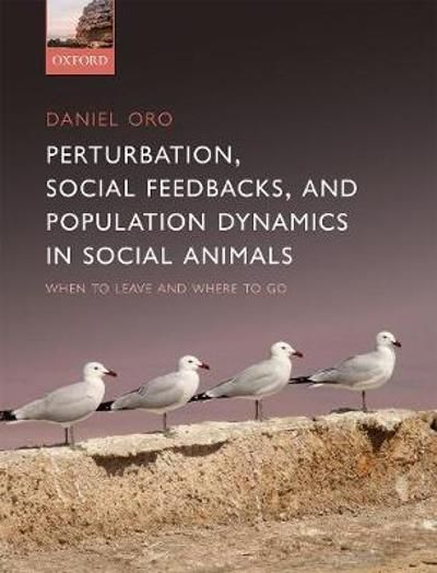 Perturbation, Behavioural Feedbacks, and Population Dynamics in Social Animals - Daniel Oro