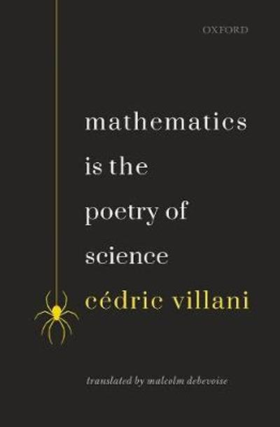 Mathematics is the Poetry of Science - Cedric Villani