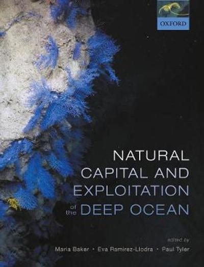 Natural Capital and Exploitation of the Deep Ocean - Maria Baker