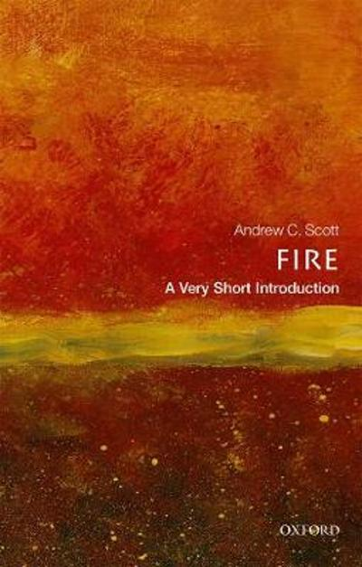 Fire: A Very Short Introduction - Andrew C. Scott