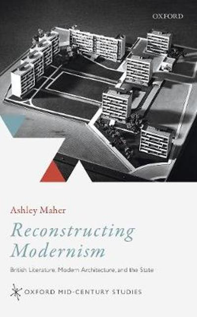 Reconstructing Modernism - Ashley Maher
