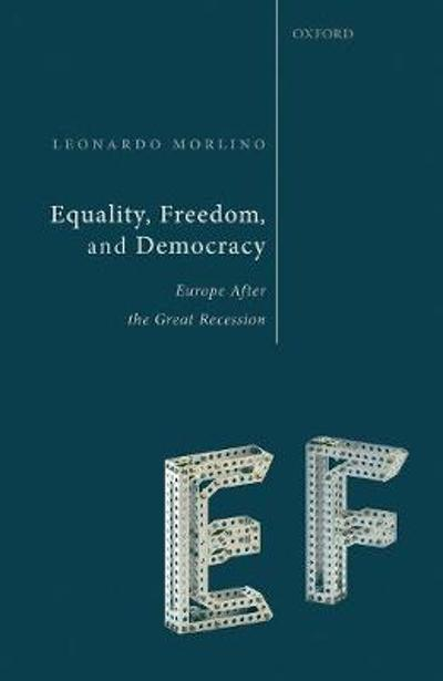 Equality, Freedom, and Democracy - Leonardo Morlino