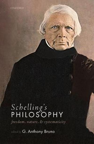 Schelling's Philosophy - G. Anthony Bruno