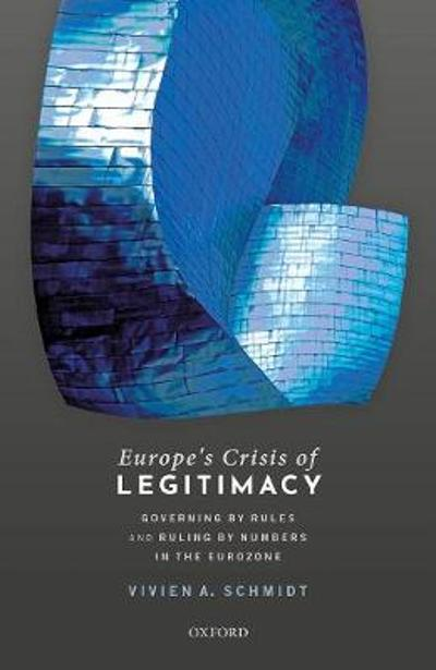 Europe's Crisis of Legitimacy - Vivien A. Schmidt