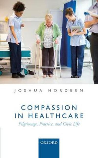 Compassion in Healthcare - Joshua Hordern