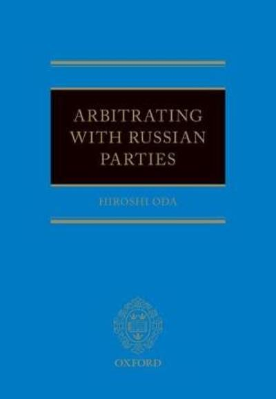 Russian Arbitration Law and Practice - Hiroshi Oda