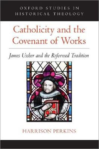 Catholicity and the Covenant of Works - Harrison Perkins
