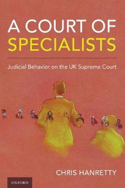 A Court of Specialists - Chris Hanretty