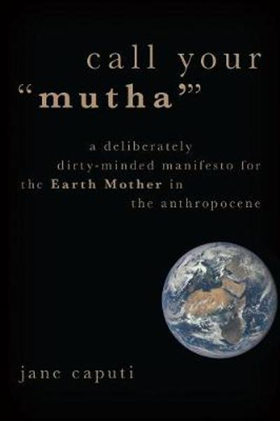 "Call Your ""Mutha'"" - Jane Caputi"