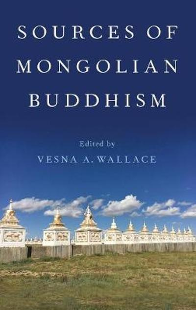Sources of Mongolian Buddhism - Vesna A. Wallace