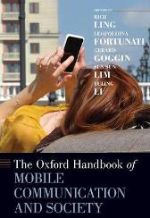 The Oxford Handbook of Mobile Communication and Society - Rich Ling Leopoldina Fortunati Gerard Goggin Sun Sun Lim Yuling Li