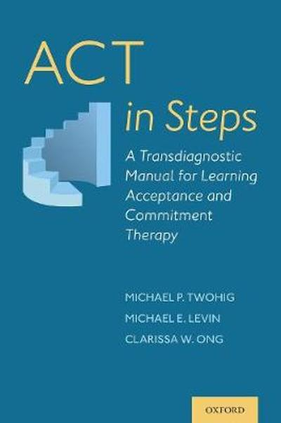 ACT in Steps - Michael P. Twohig