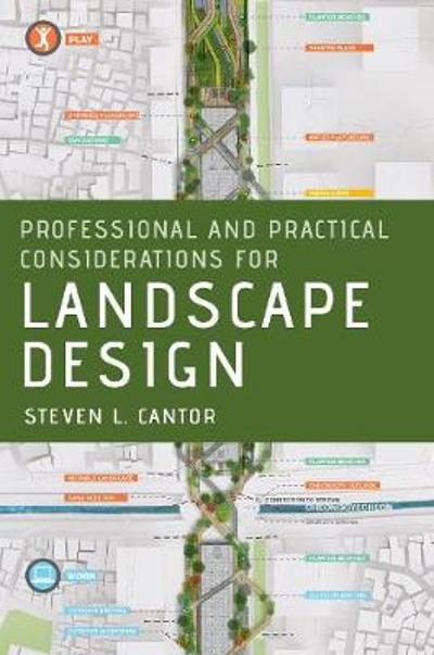 Professional and Practical Considerations for Landscape Design - Steven L. Cantor