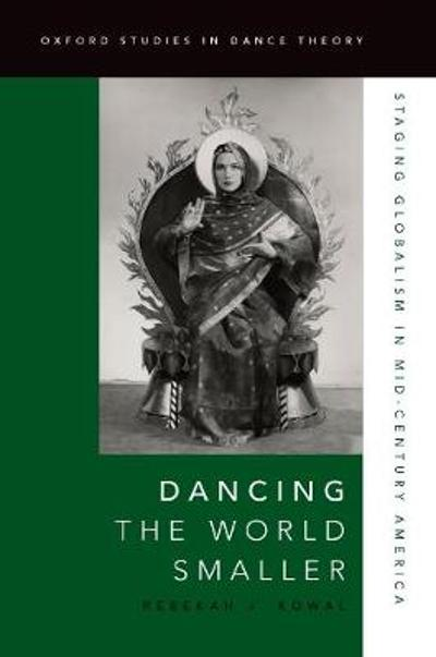 Dancing the World Smaller - Rebekah J. Kowal