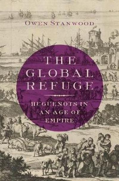 The Global Refuge - Owen Stanwood