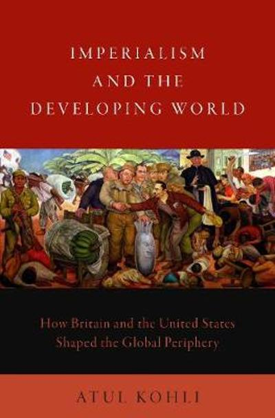 Imperialism and the Developing World - Atul Kohli