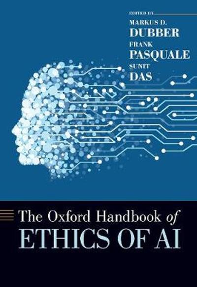 The Oxford Handbook of Ethics of AI - Markus D. Dubber