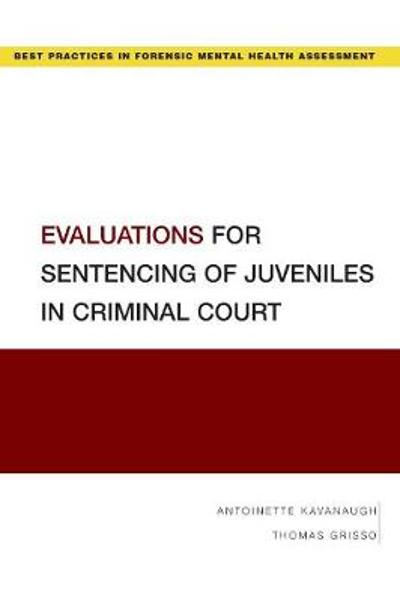 Evaluations for Sentencing of Juveniles in Criminal Court - Antoinette Kavanaugh