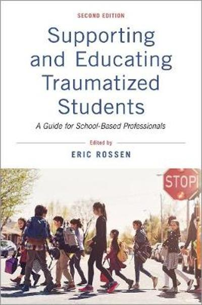 Supporting and Educating Traumatized Students - Eric Rossen