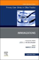 Immunizations, An Issue of Primary Care: Clinics in Office Practice - Margot Savoy