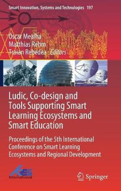 Ludic, Co-design and Tools Supporting Smart Learning Ecosystems and Smart Education - Oscar Mealha