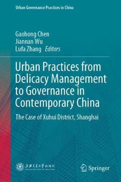 Urban Practices from Delicacy Management to Governance in Contemporary China - Gaohong Chen