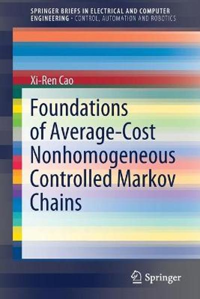 Foundations of Average-Cost Nonhomogeneous Controlled Markov Chains - Xi-Ren Cao