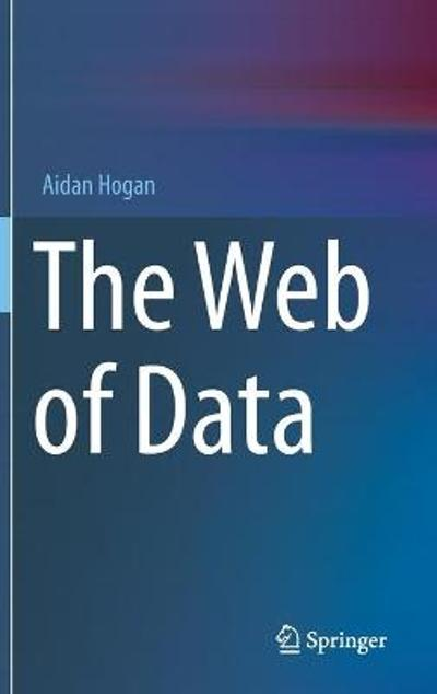 The Web of Data - Aidan Hogan