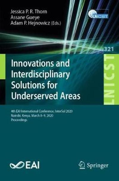 Innovations and Interdisciplinary Solutions for Underserved Areas - Jessica P. R. Thorn
