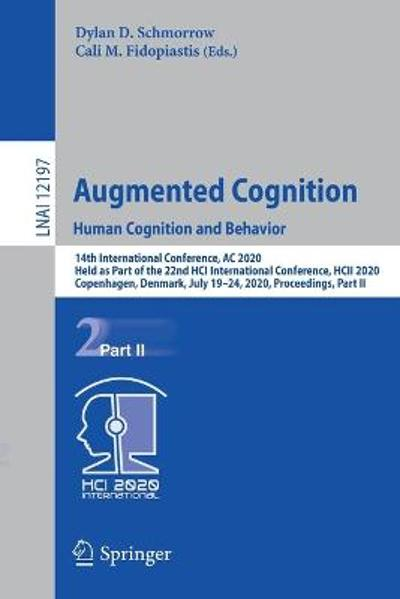 Augmented Cognition. Human Cognition and Behavior - Dylan D. Schmorrow