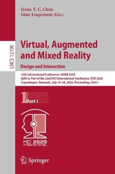 Virtual, Augmented and Mixed Reality. Design and Interaction - Jessie Y. C. Chen