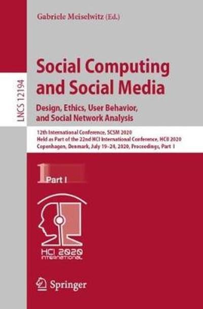 Social Computing and Social Media. Design, Ethics, User Behavior, and Social Network Analysis - Gabriele Meiselwitz