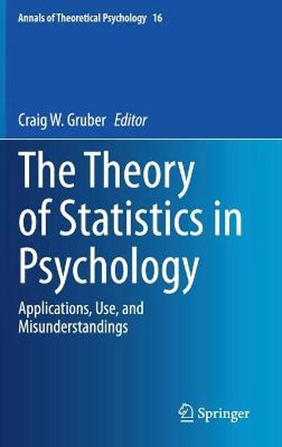 The Theory of Statistics in Psychology - Craig W. Gruber