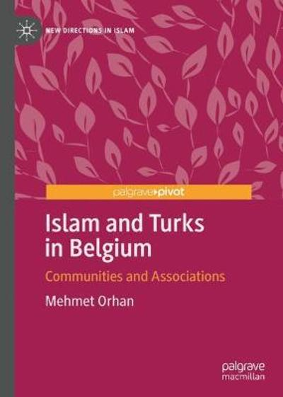 Islam and Turks in Belgium - Mehmet Orhan
