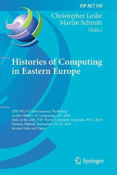 Histories of Computing in Eastern Europe - Christopher Leslie